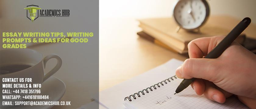 Essay Writing Tips - Top 50 Writing Prompts & Ideas for Good Grades - Academics Hub