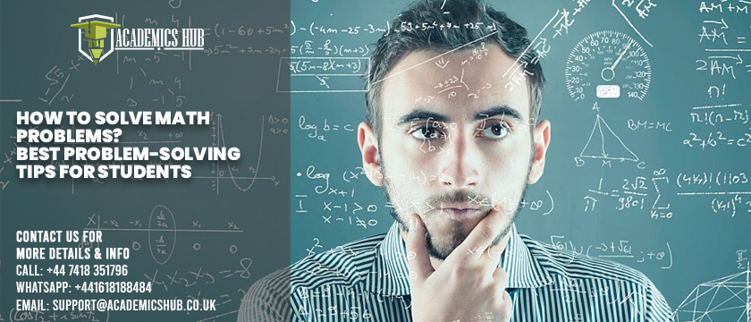 How to Solve Math Problems Best Problem-Solving Tips for Students - Academics Hub