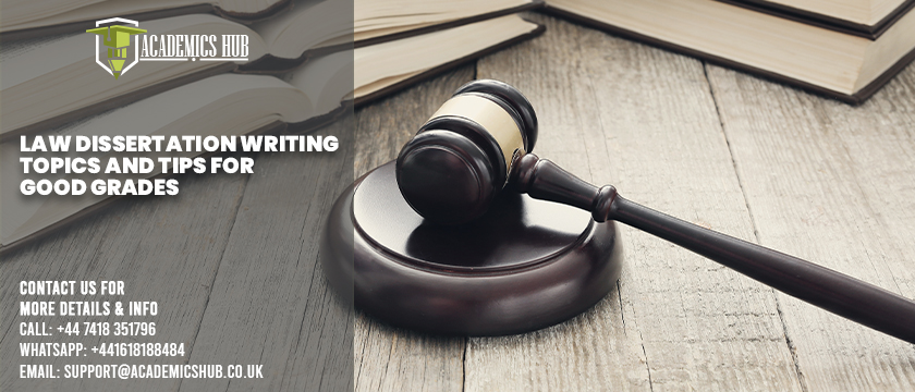 Law Dissertation Writing Topics and Tips for Good Grades - Academics Hub