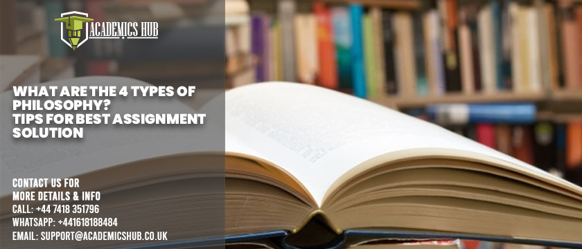 What Are The 4 Types Of Philosophy? Tips for Best Assignment Solution - Academics Hub