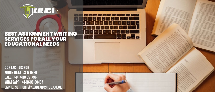 Best Assignment Writing Services for All Your Educational Needs - Academics Hub