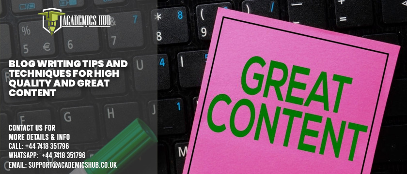 Blog Writing Tips and Techniques for High Quality and Great Content - Academics Hub