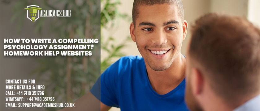 How to Write A Compelling Psychology Assignment - Homework Help Websites - Academics Hub