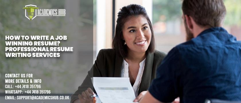 How to Write A Job Winning Resume -Professional Resume Writing Services - Academics Hub
