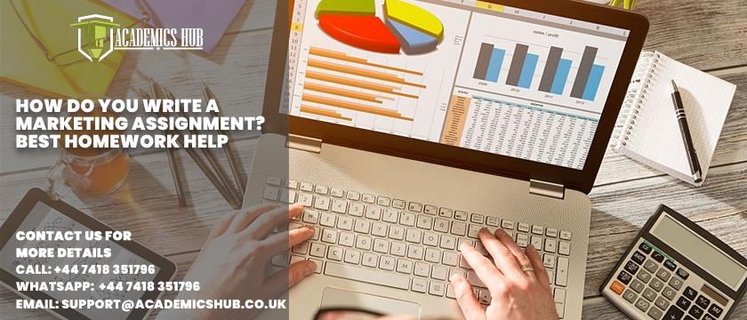 How do You Write A Marketing Assignment Best Homework Help - Academics Hub