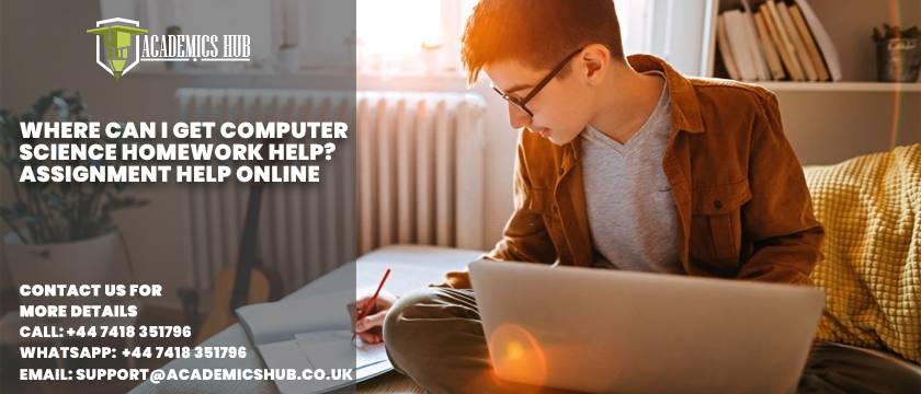 Where Can I Get Computer Science Homework Help - Assignment Help Online - Academics Hub