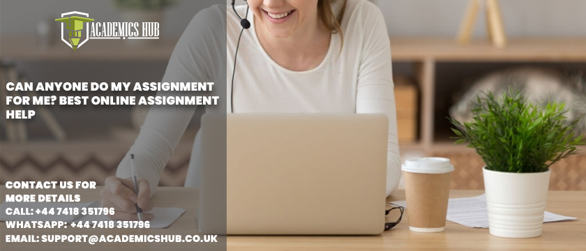 Can Anyone Do My Assignment for Me Best Online Assignment Help - Academics Hub