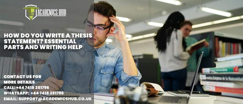 How Do You Write A Thesis Statement Essential Parts and Writing Help - Academics Hub