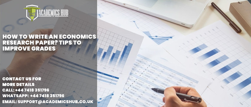 How to Write an Economics Research Paper Tips to Improve Grades - Academics Hub