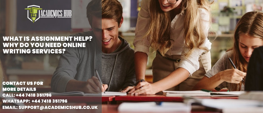 What Is Assignment Help Why Do You Need Online Writing Services - Academics Hub