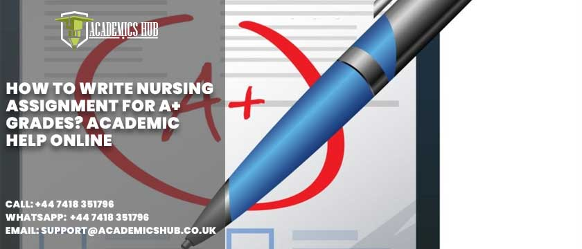 Academics Hub: How to Write Nursing Assignment For A+ Grades? Academic Help Online