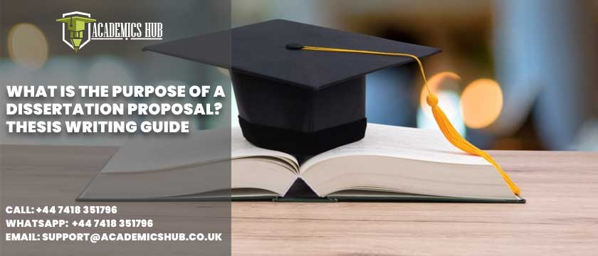 Academics Hub: What Is the Purpose of a Dissertation Proposal? Thesis Writing Guide