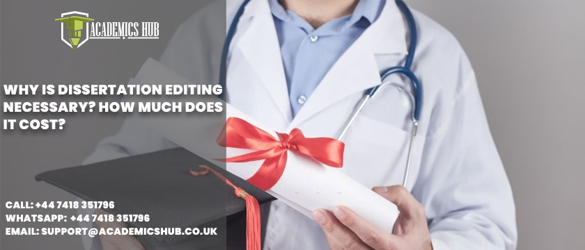 Why Is Dissertation Editing Necessary - How Much Does It Cost - Academics Hub