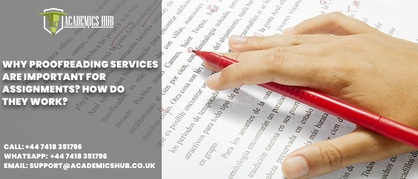 Academics Hub: Why Proofreading Services Are Important for Assignments? How Do They Work?