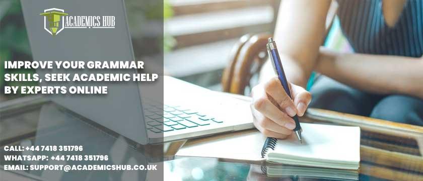 Academics Hub: Improve Your Grammar Skills; Seek Academic Help by Experts Online