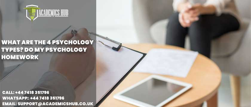 Academics Hub: What Are The 4 Psychology Types? Do My Psychology Homework