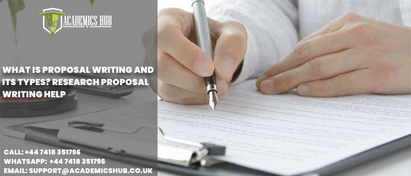 Academics Hub: What Is Proposal Writing and Its Types? Research Proposal Writing Help