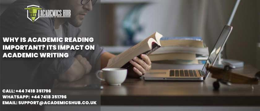 Academics Hub: Why Is Academic Reading Important? Its Impact on Academic Writing
