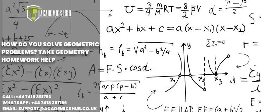Academics Hub: How Do You Solve Geometric Problems? Take Geometry Homework Help