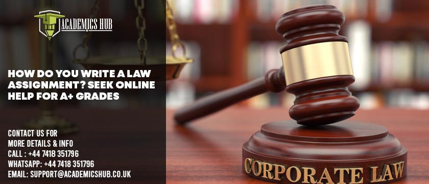 Academics Hub: How Do You Write A Law Assignment? Seek Online Help For A+ Grades