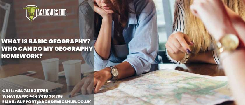 Academics Hub: What Is Basic Geography? Who Can Do My Geography Homework?