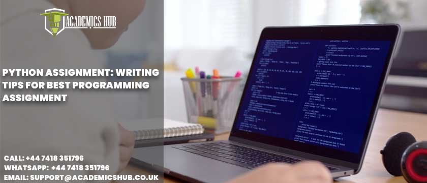 Python Assignment: Writing Tips for Best Programming Assignment - Academics Hub