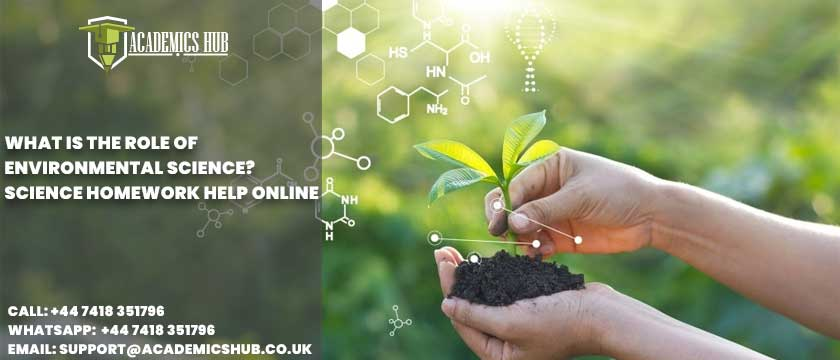 Academics Hub: What Is the Role of Environmental Science? Science Homework Help Online